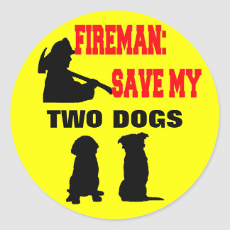 Fireman Save My TWO Dogs Classic Round Sticker