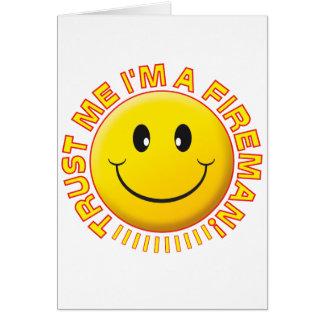 Fireman Trust Me Smiley Greeting Card