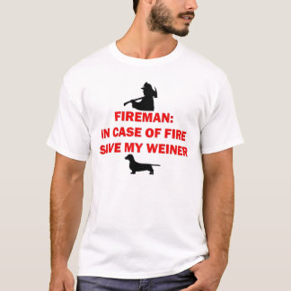Fireman Weiner Joke T-Shirt