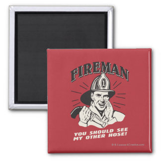 Fireman: You Should See My Other Hose Refrigerator Magnets