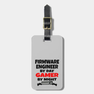 Firmware Engineer by Day Gamer by Night Luggage Tag