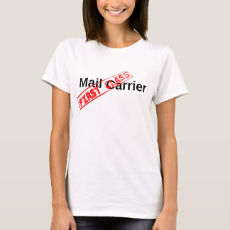 First Class Mail Carrier T-Shirt