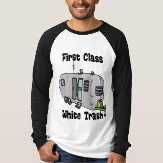 First Class White Trash T-Shirt