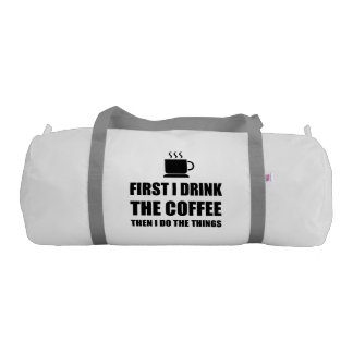 First Coffee Then Do Stuff Gym Bag