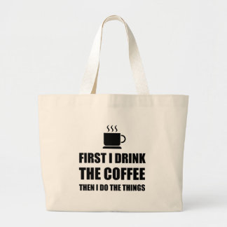 First Coffee Then Do Stuff Large Tote Bag