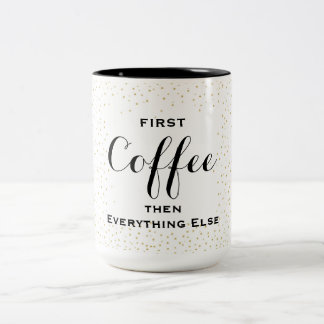 First Coffee... Two-Tone Coffee Mug