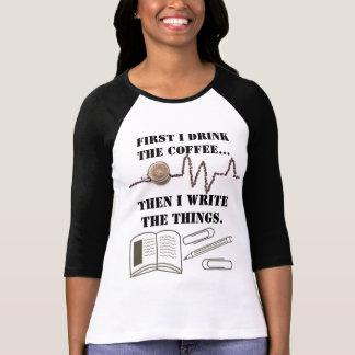 First Coffee Writer's T-shirt