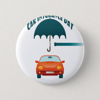 First February - Car Insurance Day 6 Cm Round Badge
