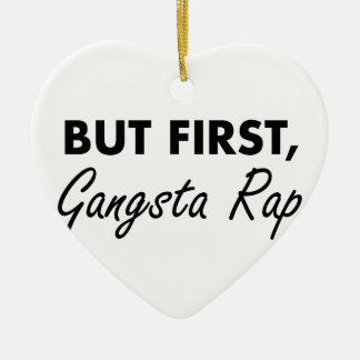 First Gangsta Rap Ceramic Ornament