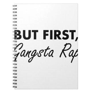First Gangsta Rap Notebook
