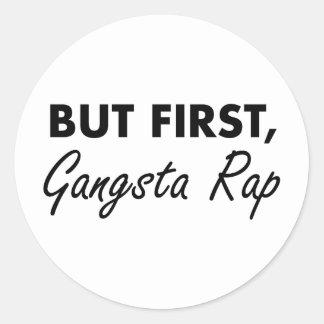 First Gangsta Rap Round Sticker
