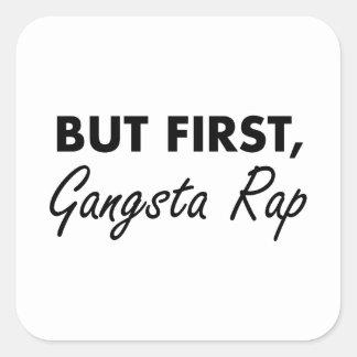First Gangsta Rap Square Sticker