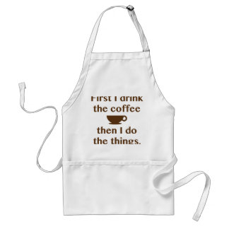 First I Drink The Coffee Standard Apron