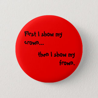 First I show my crown 6 Cm Round Badge