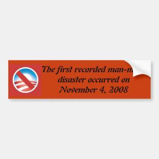 First Man-Made Disaster Ever Bumper Sticker