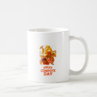 First March - Fruit Compote Day - Appreciation Day Coffee Mug