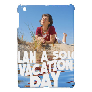 First March - Plan A Solo Vacation Day iPad Mini Case