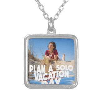 First March - Plan A Solo Vacation Day Silver Plated Necklace