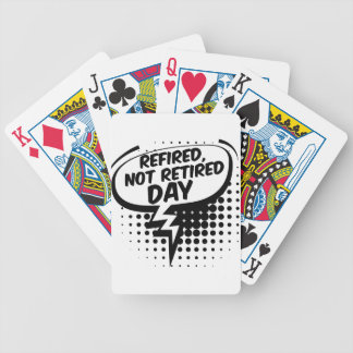 First March - Refired, Not Retired Day Bicycle Playing Cards