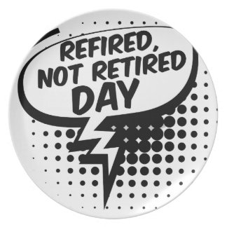 First March - Refired, Not Retired Day Plate