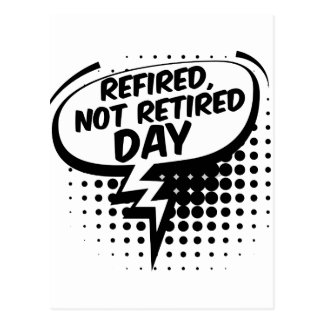 First March - Refired, Not Retired Day Postcard