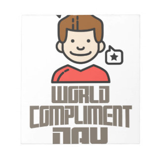 First March - World Compliment Day Notepad