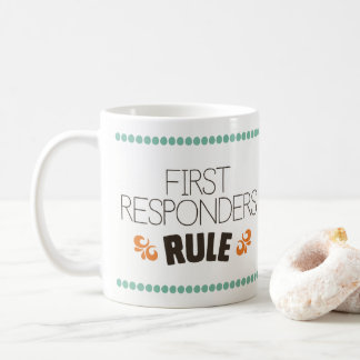 First Responders Rule Coffee Mug