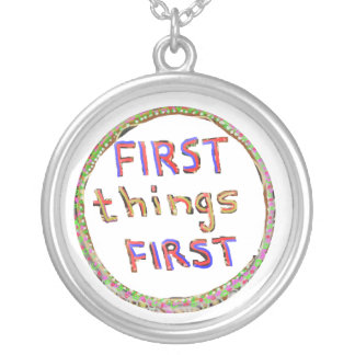 First Things First -  Artistic Text Design Pendants
