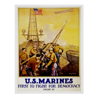 First to Fight for Democracy ~ US Marines Poster
