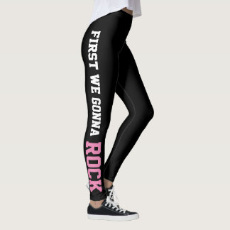 First we gonna rock, then we gonna roll leggings