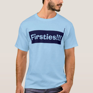 Firsties!!! T-shirt