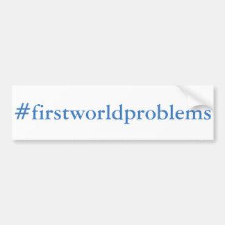 #firstworldproblems bumper sticker