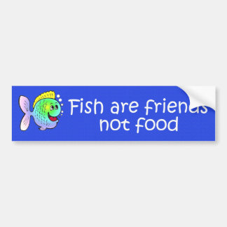 fish are friends Bumper Sticker