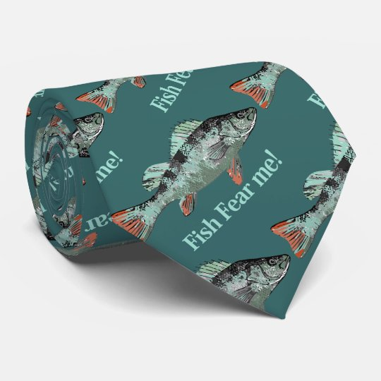 Fish Fear Me Fun Quote for Fisherman Tie
