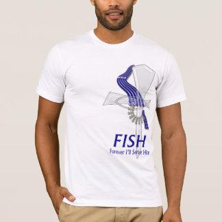 FISH = Forever I'll Serve Him T-Shirt