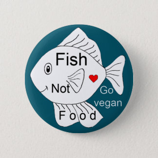 Fish not food 6 cm round badge