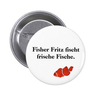 Fisher Fritz fischt frische Fische. 6 Cm Round Badge