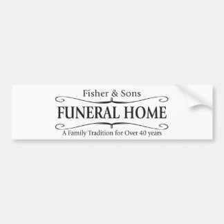 Fisher & Sons Funeral Home Bumper Sticker
