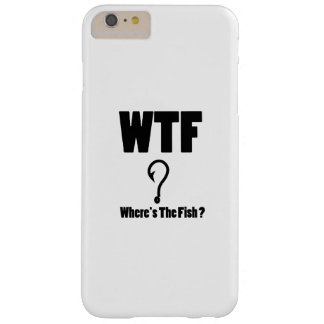 Fisherman Where's The Fish Funny Fishing Dad Gifts Barely There iPhone 6 Plus Case