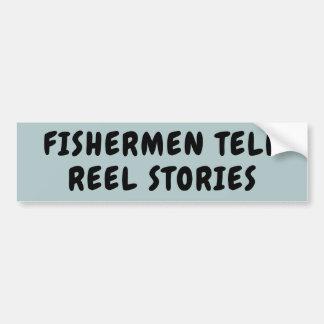Fishermen Tell REEL STORIES Pun Bumper Sticker