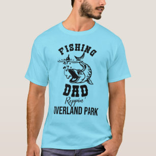 Fishing Dad Reppin' Overland Park T-Shirt