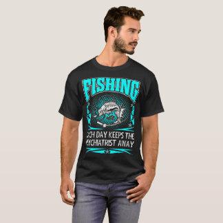 Fishing Each Day Keeps Psychiatrist Away Tshirt