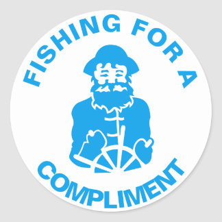 Fishing For a Compliment Round Sticker