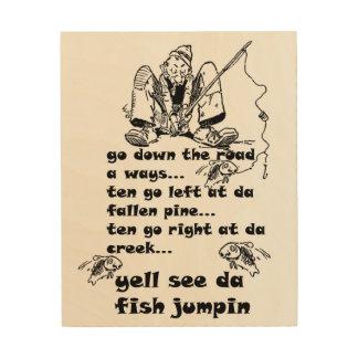 Fishing Hole Yooper Talk Funny Wood Art