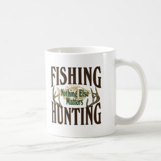 Fishing Hunting Nothing Else Matters Coffee Mugs