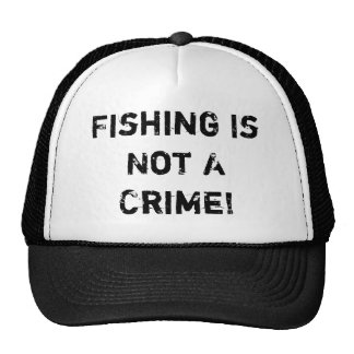 Fishing Is Not A Crime! Cap