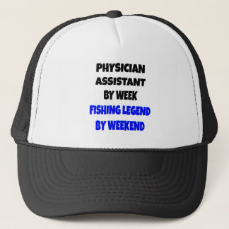 Fishing Legend Physician Assistant Trucker Hat