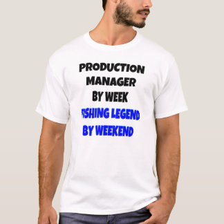 Fishing Legend Production Manager T-Shirt
