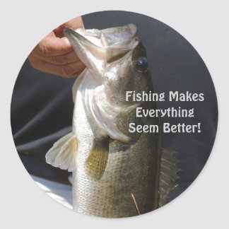 Fishing Makes Everything Seem Better, man & bass Round Sticker