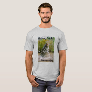 Fishing Sucks T-Shirt